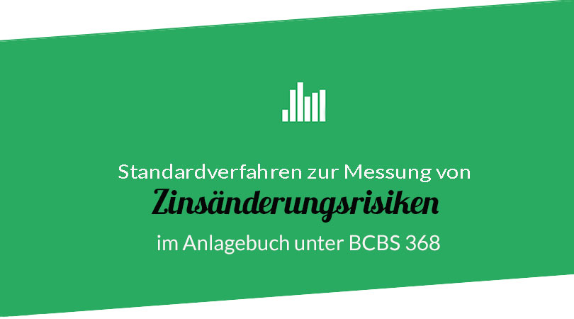 Walkthrough: Standardverfahren Zinsänderungsrisiko BCBS 368